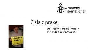 sla z praxe Amnesty International individuln drcovstv sla