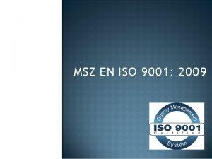 MSZ EN ISO 9001 2009 EN ISO 9001