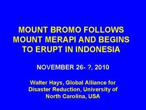 MOUNT BROMO FOLLOWS MOUNT MERAPI AND BEGINS TO