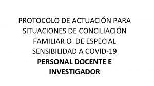 PROTOCOLO DE ACTUACIN PARA SITUACIONES DE CONCILIACIN FAMILIAR