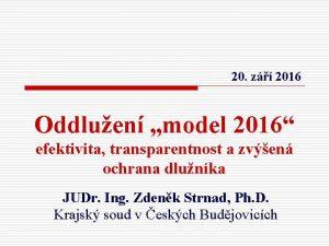 20 z 2016 Oddluen model 2016 efektivita transparentnost