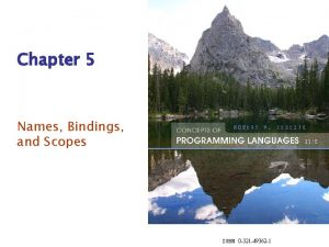 Chapter 5 Names Bindings and Scopes ISBN 0