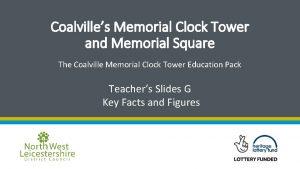 Coalvilles Memorial Clock Tower and Memorial Square The