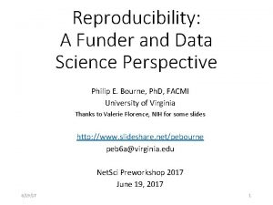 Reproducibility A Funder and Data Science Perspective Philip