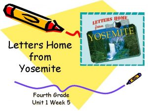 Letters Home from Yosemite Fourth Grade Unit 1