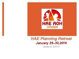 HAE Planning Retreat January 29 30 2016 January