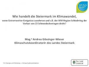 Wie handelt die Steiermark im Klimawandel wenn ExtremwetterEreignisse