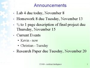 Announcements Lab 4 due today November 8 Homework