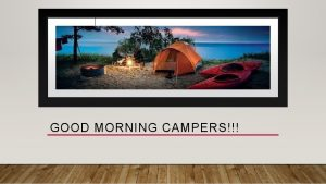 GOOD MORNING CAMPERS MORNING PLEDGES ANNOUNCEMENTS 8 00