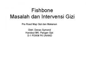Fishbone Masalah dan Intervensi Gizi Pra Road Map