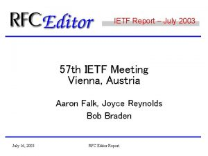 IETF Report July 2003 57 th IETF Meeting