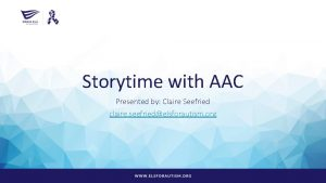 Storytime with AAC Presented by Claire Seefried claire