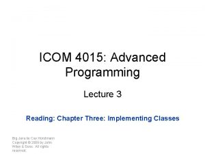 ICOM 4015 Advanced Programming Lecture 3 Reading Chapter
