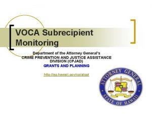 VOCA Subrecipient Monitoring Department of the Attorney Generals
