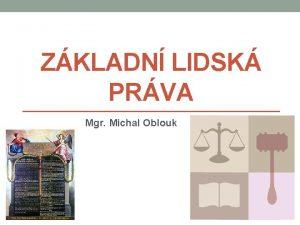 ZKLADN LIDSK PRVA Mgr Michal Oblouk ZKLADN LIDSK