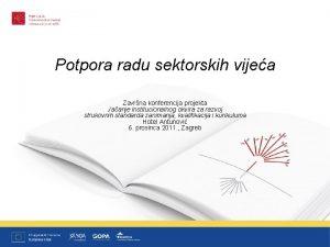 Potpora radu sektorskih vijea Zavrna konferencija projekta Jaanje