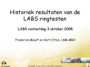 Historiek resultaten van de LABS ringtesten LABS contactdag