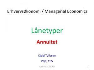 Erhvervskonomi Managerial Economics Lnetyper Annuitet Kjeld Tyllesen PE
