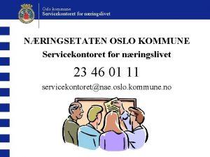 Oslo kommune Servicekontoret for nringslivet NRINGSETATEN OSLO KOMMUNE