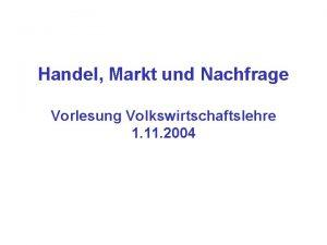 Handel Markt und Nachfrage Vorlesung Volkswirtschaftslehre 1 11