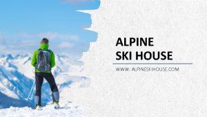 ALPINE SKI HOUSE WWW ALPINESKIHOUSE COM ALPINE SKI