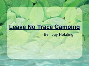Leave No Trace Camping By Jay Hotaling Plan