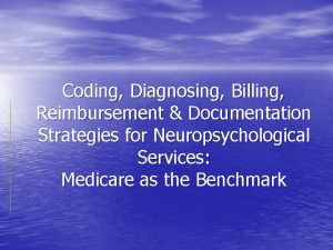Coding Diagnosing Billing Reimbursement Documentation Strategies for Neuropsychological