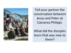 Tell your partner the conversation between Jesus and