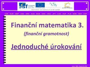 Finann matematika 3 finann gramotnost Jednoduch rokovn Jednoduch
