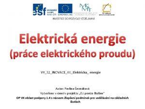 Elektrick energie prce elektrickho proudu VY32INOVACE60Elektricka energie Autor