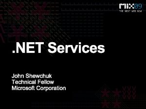 NET Services demo Using NET Services Demo Access