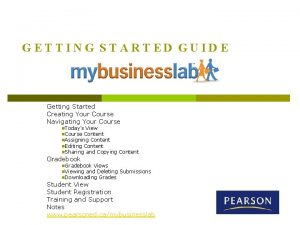 GETTING STARTED GUIDE Getting Started Creating Your Course