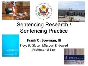 Sentencing Research Sentencing Practice Frank O Bowman III