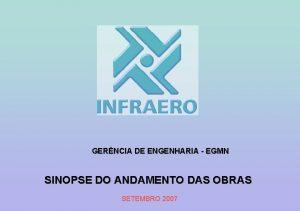 GERNCIA DE ENGENHARIA EGMN SINOPSE DO ANDAMENTO DAS