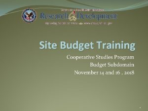 Site Budget Training Cooperative Studies Program Budget Subdomain