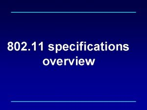 802 11 specifications overview 802 11 Specifications Co