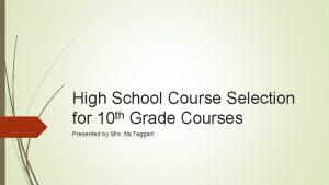 High School Course Selection th for 10 Grade