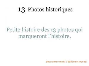 13 Photos historiques Petite histoire des 13 photos