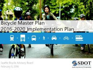 Bicycle Master Plan 2016 2020 Implementation Plan Seattle