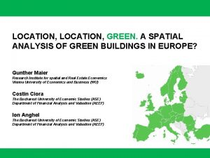 LOCATION GREEN A SPATIAL ANALYSIS OF GREEN BUILDINGS