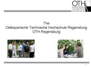 The Ostbayerische Technische Hochschule Regensburg OTH Regensburg 1