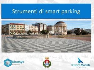 Strumenti di smart parking Strumenti di smart parking