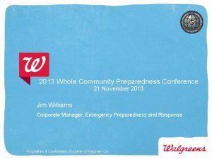 2013 Whole Community Preparedness Conference 21 November 2013