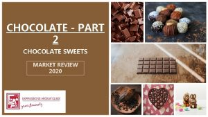 CHOCOLATE PART 2 CHOCOLATE SWEETS MARKET REVIEW 2020
