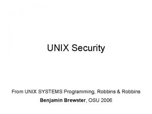 UNIX Security From UNIX SYSTEMS Programming Robbins Robbins