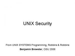 UNIX Security From UNIX SYSTEMS Programming Robbins Robbins