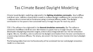 Tas Climate Based Daylight Modelling Climate based daylight