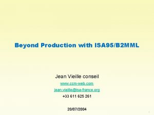 Beyond Production with ISA 95B 2 MML Jean