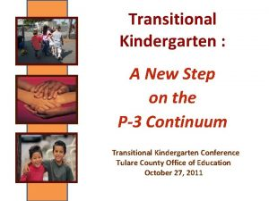 Transitional Kindergarten A New Step on the P3