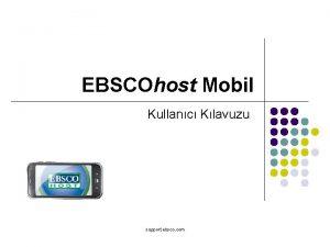 EBSCOhost Mobil Kullanc Klavuzu support ebsco com i
